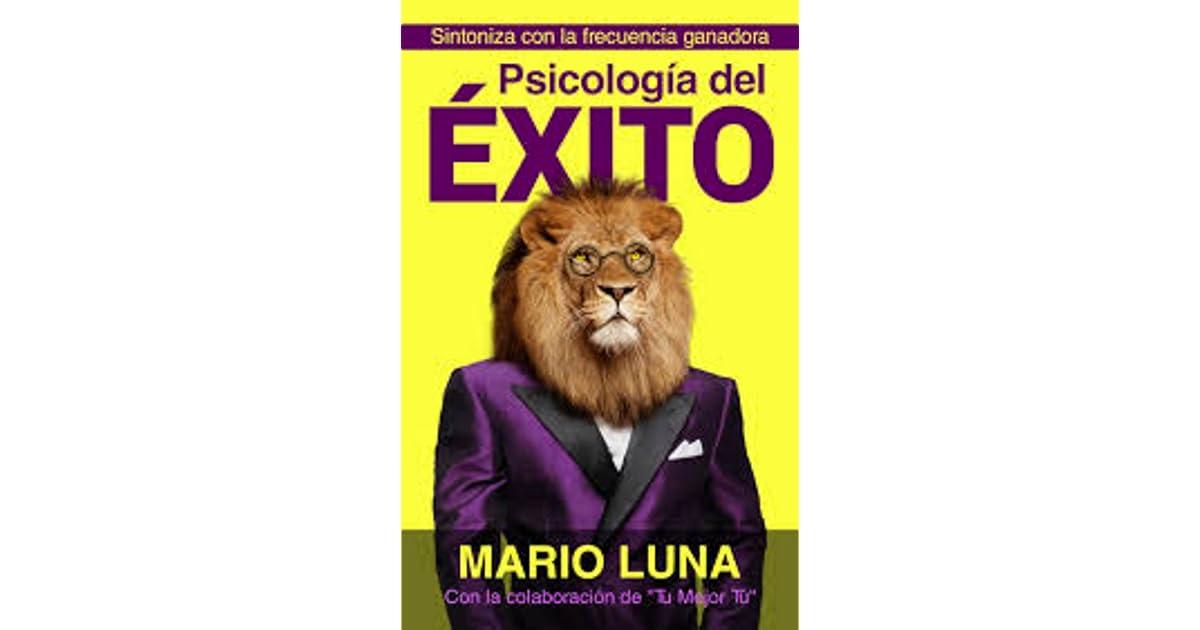 Psicologia Del Exito By Mario Luna