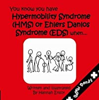 You Know You Have Have Hypermobility Syndrome (HMS) or Ehler Danlos Syndrome (EDS) When...
