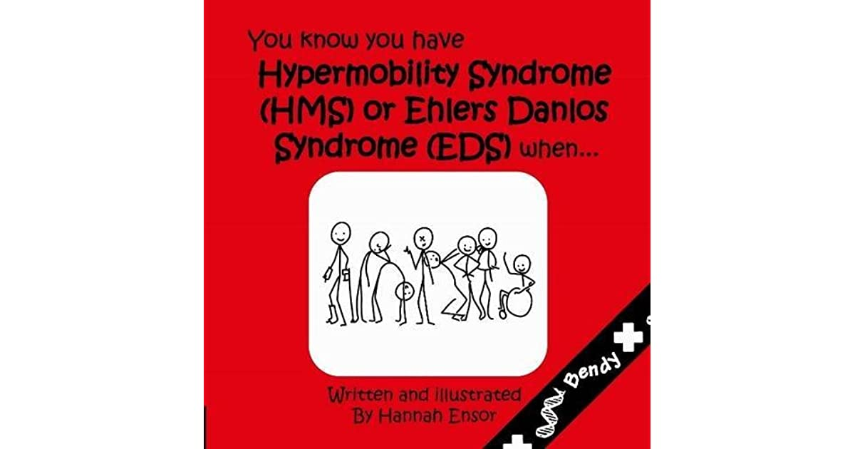 You Know You Have Have Hypermobility Syndrome (HMS) or Ehler