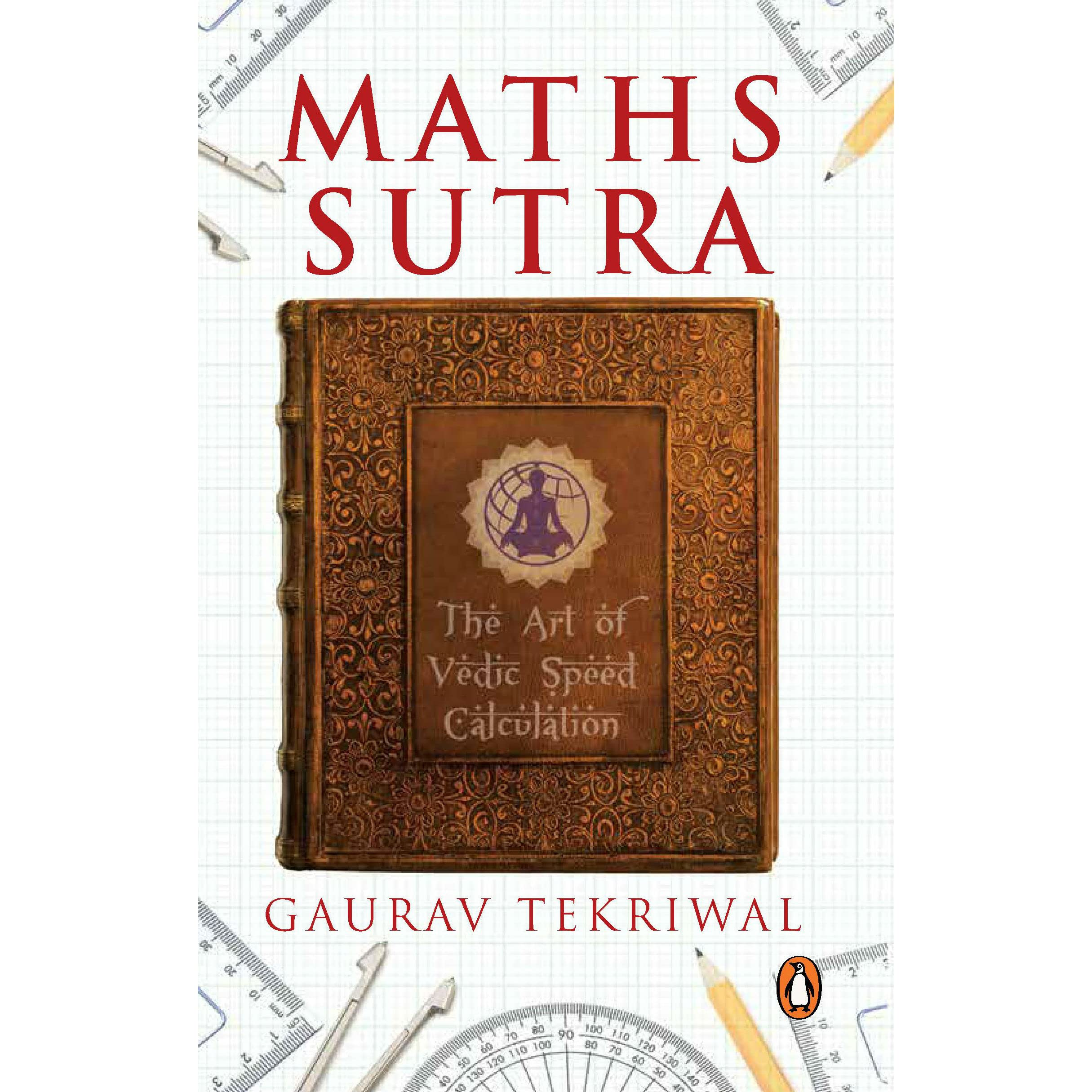 Maths Sutra - The Art of Vedic Speed Calculation by Gaurav Tekriwal
