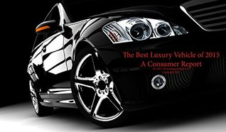 Best Luxury Vehicle of 2015 A Consumer Report