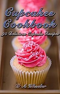 Cupcakes Cookbook: 90 Delicious Cupcake Recipes