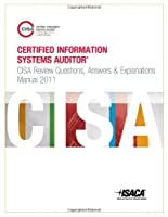 CISA Review Questions Answers and Explanations Manual 2011 Supplement