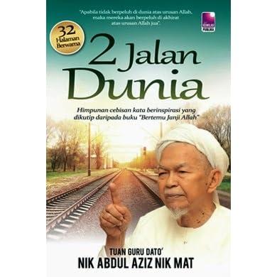 2 Jalan Dunia By Nik Abdul Aziz Nik Mat
