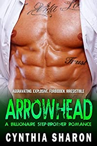 ARROWHEAD: A Billionaire Stepbrother With Benefits Romance (My Stepbrother's Keeper Book 8)