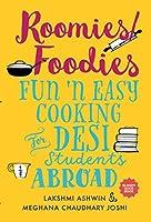 Roomies/Foodies: Fun 'n Easy Cooking For Desi Students Abroad