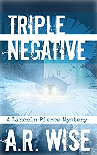 Triple Negative (Lincoln Pierce Mysteries Book 3)
