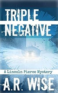 Triple Negative (Lincoln Pierce Mysteries Book 3)