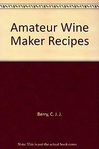 Amateur Wine Maker Recipes