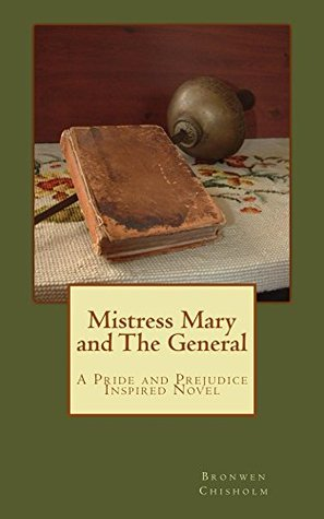 Mistress Mary and the General: A Pride and Prejudice Inspired Story