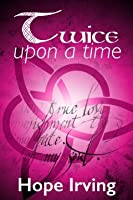 Twice upon a Time (The Black Angel Book Series, #1)