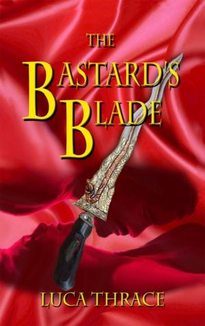 The Bastard's Blade: A Medieval Fantasy Romance