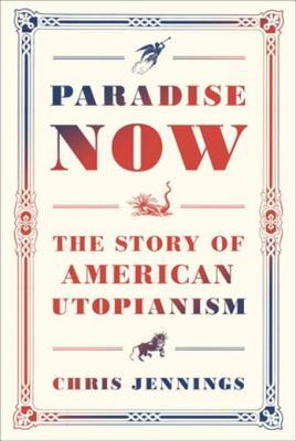 Paradise-now-the-story-of-American-utopianism