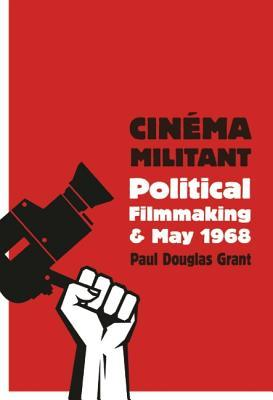 Cin�ma Militant: Political Filmmaking and May 1968