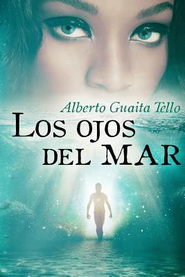Los Ojos del Mar by Alberto Guaita Tello