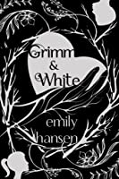 Grimm and White (Book 1)