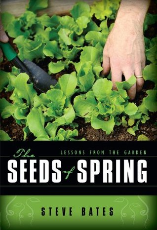 The Seeds of Spring; Lessons from the Garden