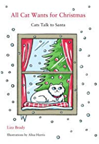 All Cat Wants for Christmas: Cats Talk to Santa