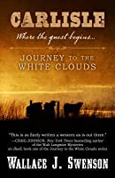 Carlisle: Journey to the White Clouds: Where the Quest Began