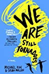 We Are Still Tornadoes by Michael Kun