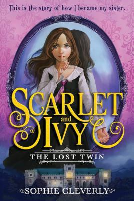 The Lost Twin Scarlet And Ivy 1 By Sophie Cleverly