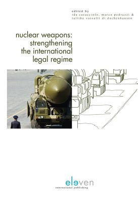 Nuclear Weapons: Strengthening the International Legal Regime