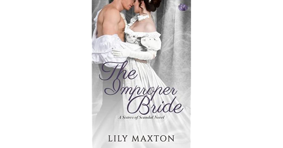 The Improper Bride (Sisters of Scandal, #5) by Lily Maxton