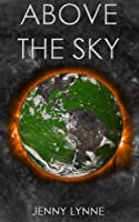 Above the Sky (Above the Sky, #1)