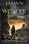 Dawn of Wonder (The Wakening, #1) by Jonathan Renshaw