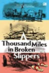A Thousand Miles in Broken Slippers