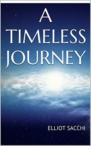 A Timeless Journey Elliot Sacchi