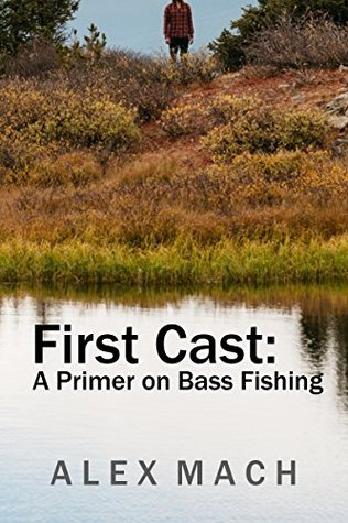 First Cast: A Primer on Bass Fishing