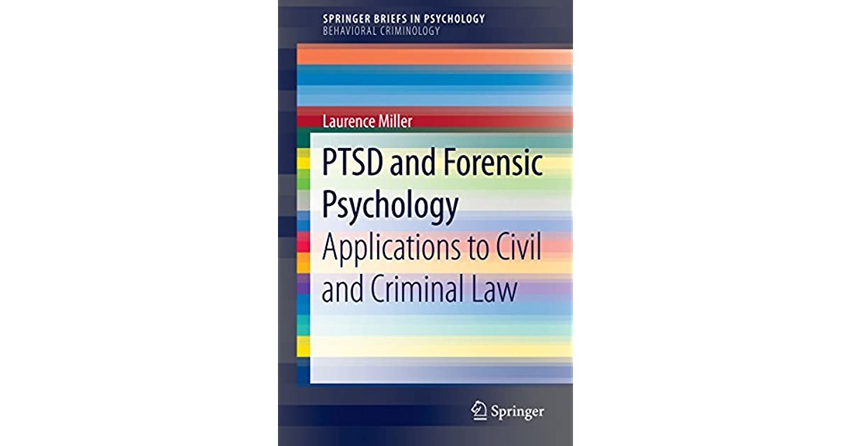 Ptsd And Forensic Psychology Applications To Civil And Criminal Law By Laurence Miller