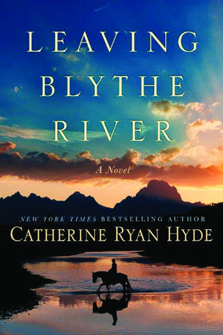 Leaving Blythe River by Catherine Ryan Hyde