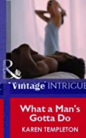 What a Man's Gotta Do (Mills & Boon Vintage Intrigue) (Silhouette Intimate Moments)