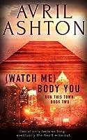 (Watch Me) Body You