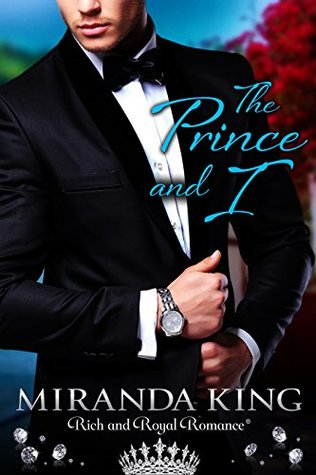 The Prince and I: A Rich and Royal Romance