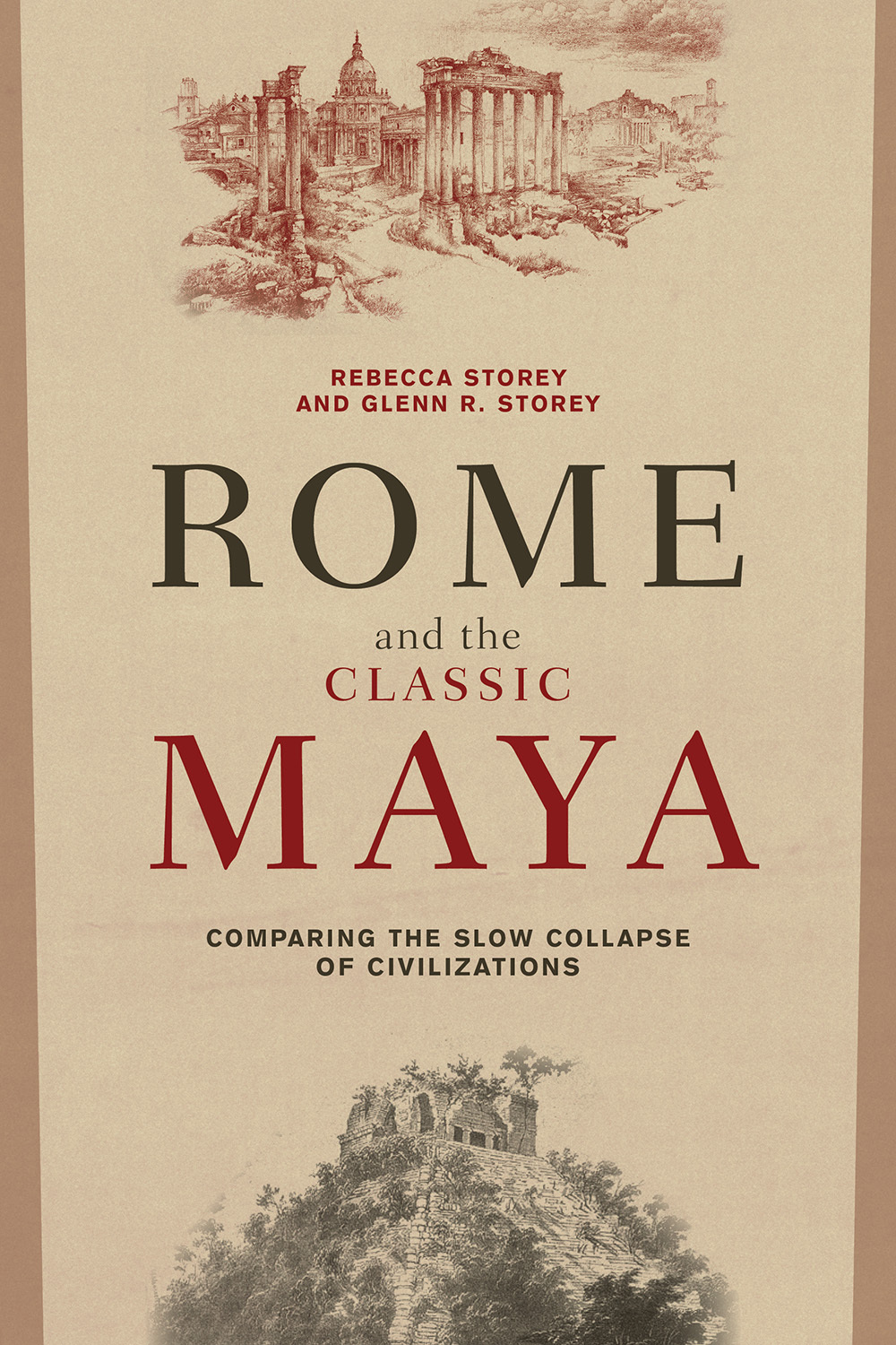 Rome and the Classic Maya Comparing the Slow Collapse of Civilizations