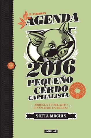 Libro agenda: Pequeño cerdo capitalista 2016 / Build Capital with Your Own Personal Piggybank Agenda 2016