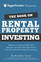The Book on Rental Property Investing: How to Create Wealth with Intelligent Buy and Hold Real Estate Investing