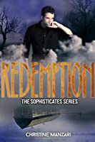 Redemption (The Sophisticates, Book #3)