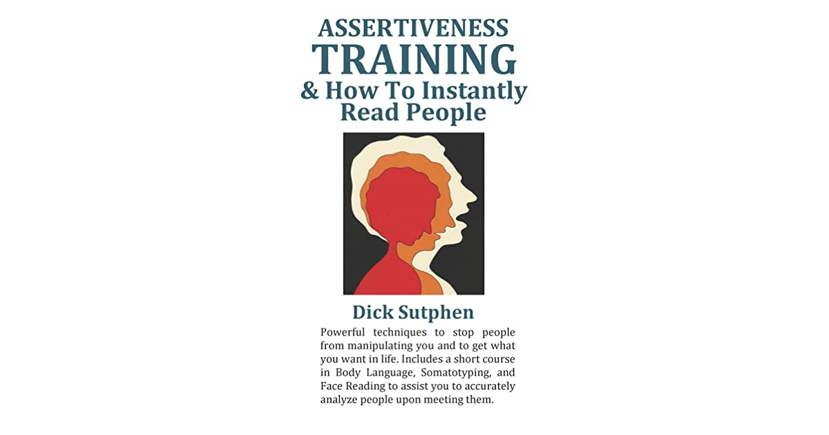 Assertiveness Training: & How to Instantly Read People by Dick Sutphen