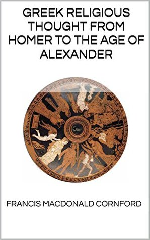 Greek Religious Thought From Homer to the Age of Alexander
