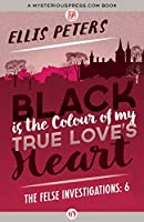 Black Is the Colour of My True Love's Heart (The Felse Investigations)