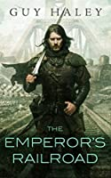 The Emperor's Railroad (Dreaming Cities, #1)