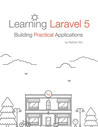 Learning Laravel 5 by Nathan Wu