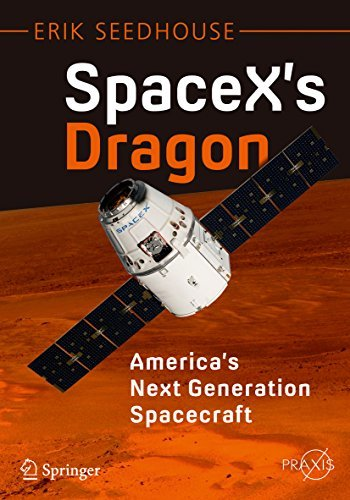 Book cover SpaceX's Dragon America's Next Generation Spacecraft (Springer Praxis Books)