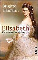 Elisabeth: Kaiserin wider Willen