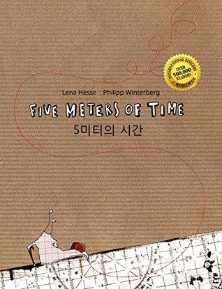 Five Meters of Time/5미터의 시간: Children's Picture Book English-Korean (Bilingual Edition/Dual Language)