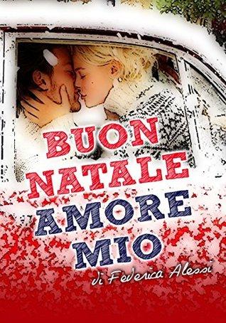 Amore Mio Buon Natale.Buon Natale Amore Mio By Federica Alessi